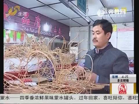 潍坊:杨家埠手艺人 忙做花灯