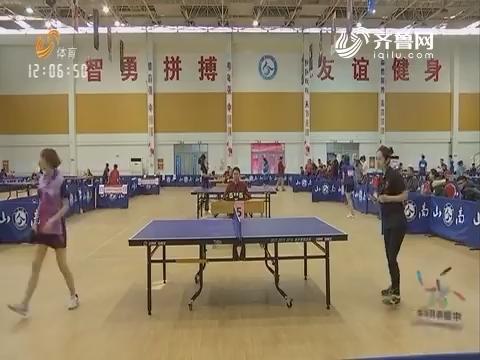 """乒超催热校乒赛:山东省""""中国体育彩票杯""""大学生乒乓球赛开赛"""